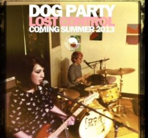 Dog Party- Lost Control