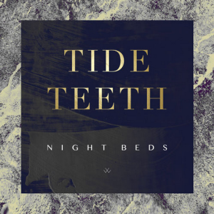 Night Beds Tide Teeth2
