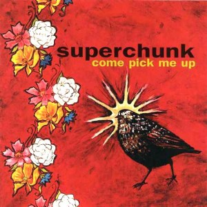 Superchunk come-pick-me-up